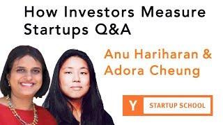 Anu Hariharan and Adora Cheung - How Investors Measure Startups Q&A