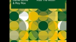 Daniel Bovie & Roy Rox - Kiss The Moon 2009