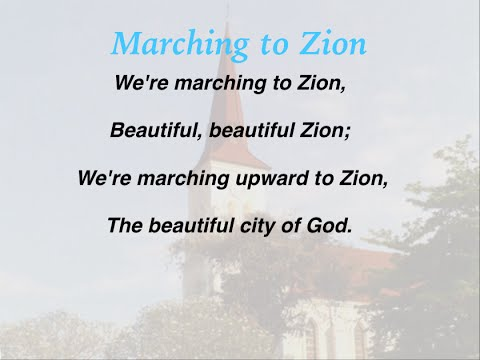We're Marching to Zion (Baptist Hymnal #524)