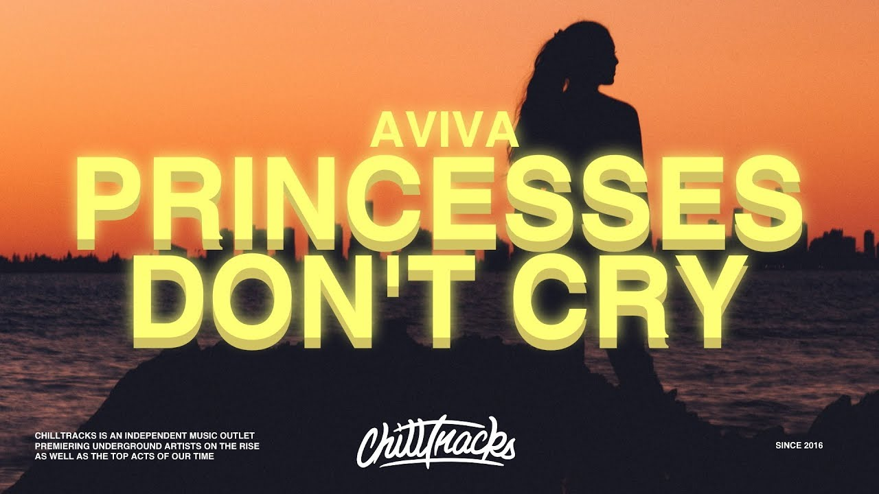 Aviva Princesses Dont Cry Lyrics Chilltracks