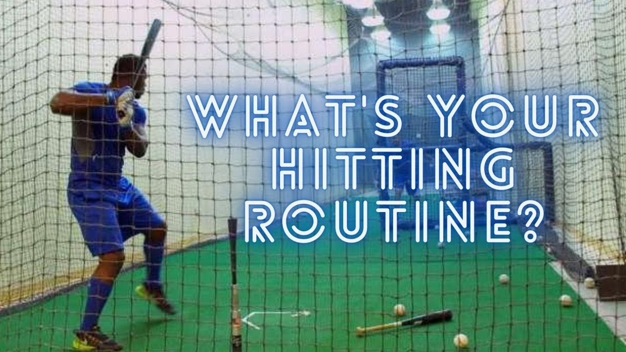 What's Your Hitting Routine?