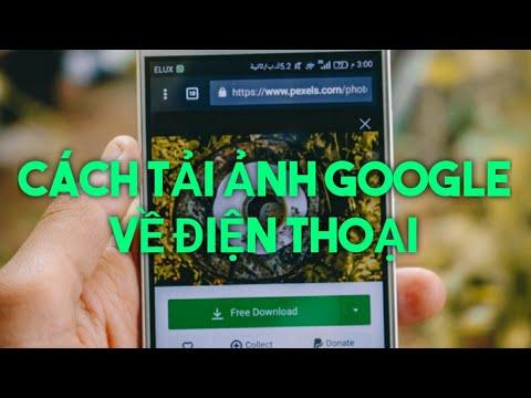 Cách tải hình ảnh từ google về điện thoại NHANH NHẤT