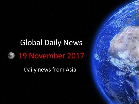 19 November 2017 - News Headlines from Asia