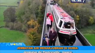 jembatan air menakjubkan di dunia spotlite trans 7