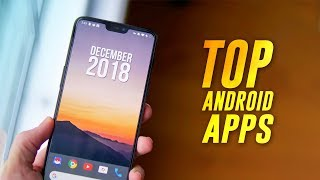 Top Android Apps - December 2018!