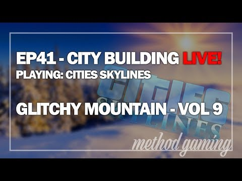 EP41 - City Building Live! - Glitchy Mountain - Vol 9