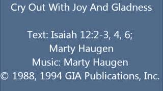 Isaiah 12:2-3, 4, 6 - Cry Out With Joy And Gladness (ref. II) - Haugen setting