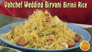 Vahchef Wedding Biryani - Vegetable Birinji - Mix Vegetable Biryani - as Shown in Live Cooking