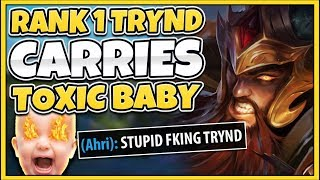 #1 TRYNDAMERE WORLD CARRIES HATING CRY BABY (INSANE FLAME) - League of Legends