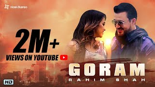 Rahim Shah - Goram | Official Music Video | New Pashto Song 2019 | Hash Stereo