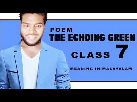 THE ECHOING GREEN POEM STANDARD 7 MEANING IN MALAYALAM
