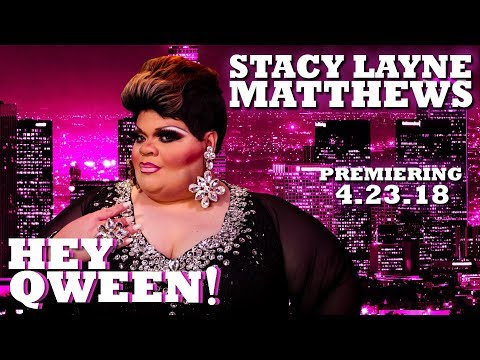 STACY LAYNE MATTHEWS on Hey Qween! - PREVIEW