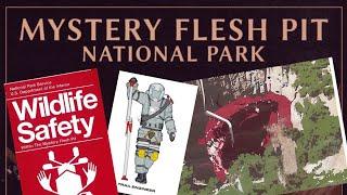Mystery Flesh Pit National Park