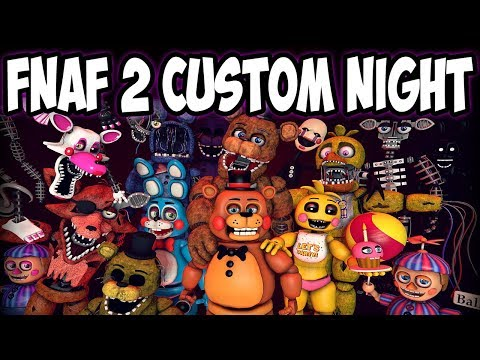 SPECIAL BIRTHDAY FNAF 2 CUSTOM NIGHT FOR ONE OF MY VIEWERS | FIVE NIGHTS AT FREDDY'S 2 CUSTOM NIGHT