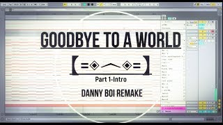 Porter Robinson - Goodbye to a World(pt.1) [Remake + Free ALP]