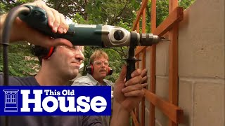 How To Attach A Trellis To A Concrete Wall - This Old House