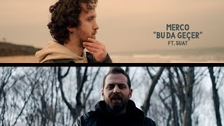 Merco - Bu da Geçer ft. Suat ( Video )