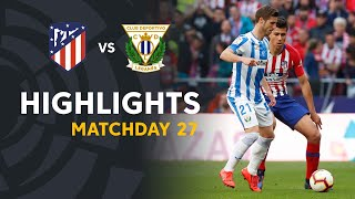 Highlights Atletico de Madrid vs CD Leganes (1-0)