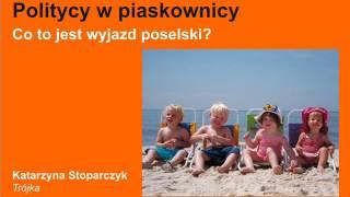 Politycy w piaskownicy czyli Co Wiedzą Dzieci - Co to jest wyjazd poselski?
