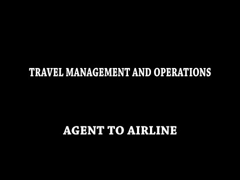 TRAVEL MANAGEMENT - AGENT TO AIRLINE