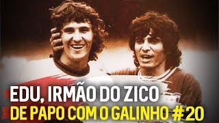 DE PAPO COM O GALINHO #20 EDU COIMBRA | Canal Zico 10