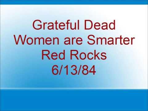 Grateful Dead - Women are Smarter - Red Rocks - 6/13/84