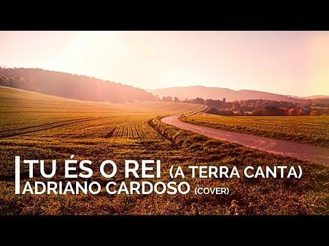Adriano Cardoso-Tu és Rei A Terra Canta   Cover