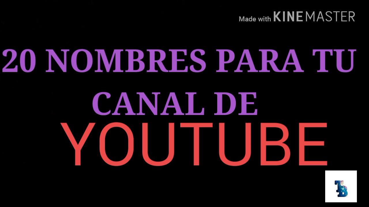 d1e1536cbcd 20 NOMBRES PARA TU CANAL DE YOUTUBE TBSSS - YouTube