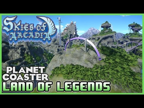 LAND OF LEGENDS! Skies of Arcadia - Park Spotlight 11 #PlanetCoaster