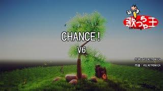 【カラオケ】CHANCE!/V6