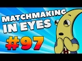 CS:GO - MatchMaking in Eyes #97