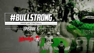 BULLSTRONG  Nside USF Football   Episode 5  2019 Season