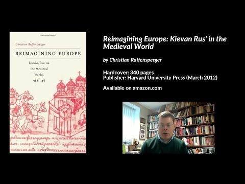 Reimagining Europe: Kievan Rus' in the Medieval World, Christian Raffensperger