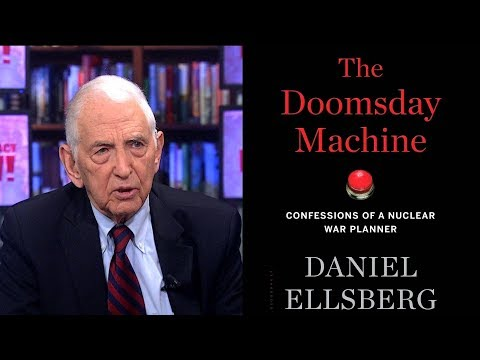 Daniel Ellsberg Reveals He was a Nuclear War Planner, Warns