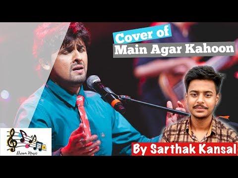 main-agar-kahoon-(cover)-by-sarthak-kansal-🎞-om-shanti-om-🎙-sonu-nigam-🎵dream-music