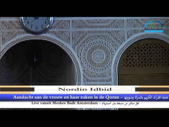 Nordin Idbid:  Aandacht aan de vrouw en haar zaken in de Quran deel 2
