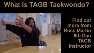 What is TAGB Taekwondo? Find out more from Russ Martin 6th Dan TAGB Instructor