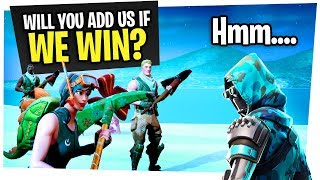 Randomly Match with Fans and I ADD them IF WE WIN - Fortnite Random Squad Fill