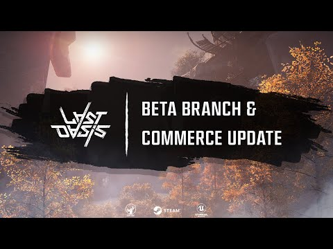 Beta Branch & Commerce Update Release Trailer — Last Oasis