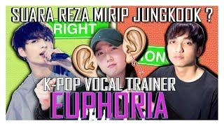 "[REAKSI] K-POP VOCAL TRAINER ""REZA - EUPHORIA (BTS - JUNGKOOK)"" [SUB : IDN, KOR]"