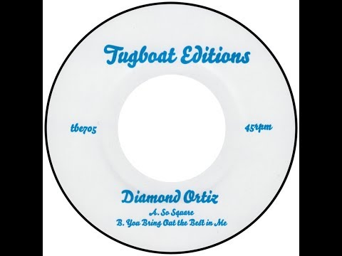 Diamond Ortiz - You Bring Out The Best In Me (Tugboat Editions TBE705)