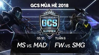 MS vs MAD | FW vs SMG [Tuần 8][05.10.2018] - GCS mùa Hè 2018