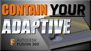 Fusion 360 CAM Tip: How to Contain 2D Adaptive Toolpaths | FF132