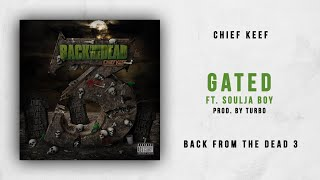 Chief Keef - Gated Ft. Soulja Boy (Back From The Dead 3)