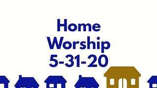 5/31/20-Home Worship