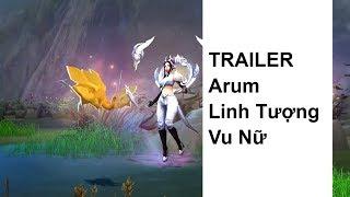 TRAILER   Arum Linh tượng vu nữ - Linh thú nổi giận - Garena Liên Quân Mobile