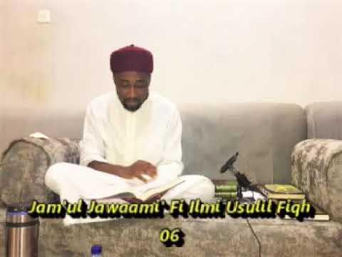 Download 06 Jam'ul Jawami'Fi Ilmi Uslulil Fiqh karatun Bita Tare Da Malamai Prof Maqari