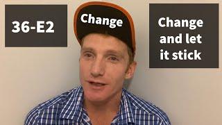 Change 36 eps 2 - Take Action