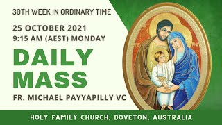 Daily Mass | 25 OCT 9:15 AM (AEDT) | Fr. Michael Payyapilly VC | Holy Family Church, Doveton