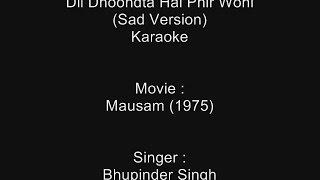 Dil Dhoondta Hai Phir Wohi (Sad Version) - Karaoke - Mausam (1975)